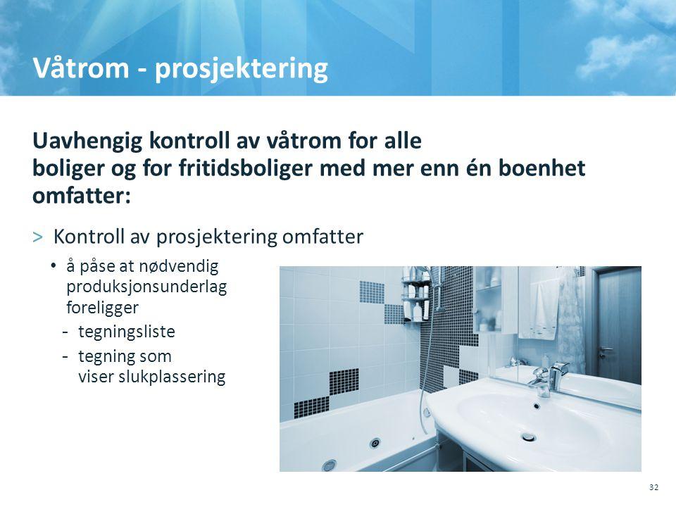 Våtrom - prosjektering