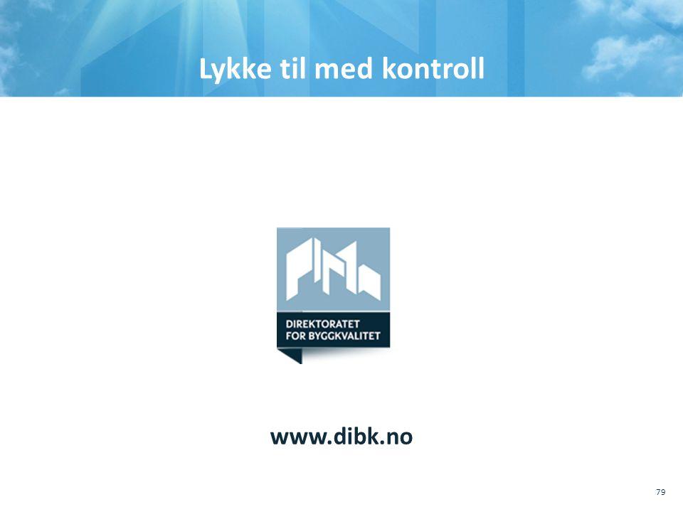 Lykke til med kontroll www.dibk.no