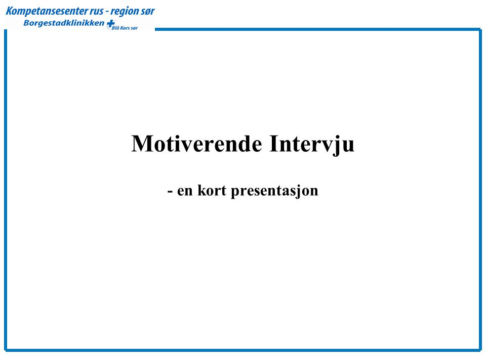 Motiverende Intervju - en kort presentasjon