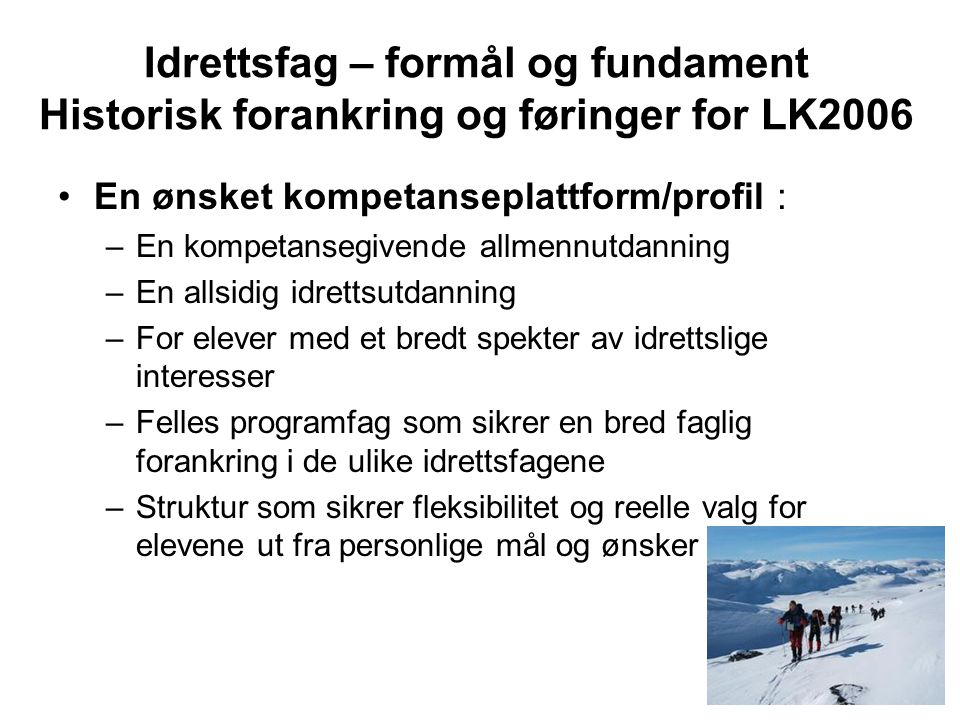 Idrettsfag – formål og fundament Historisk forankring og føringer for LK2006