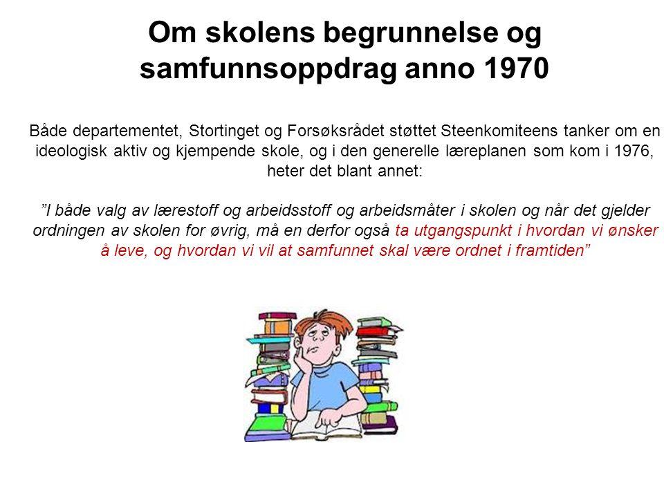Om skolens begrunnelse og samfunnsoppdrag anno 1970