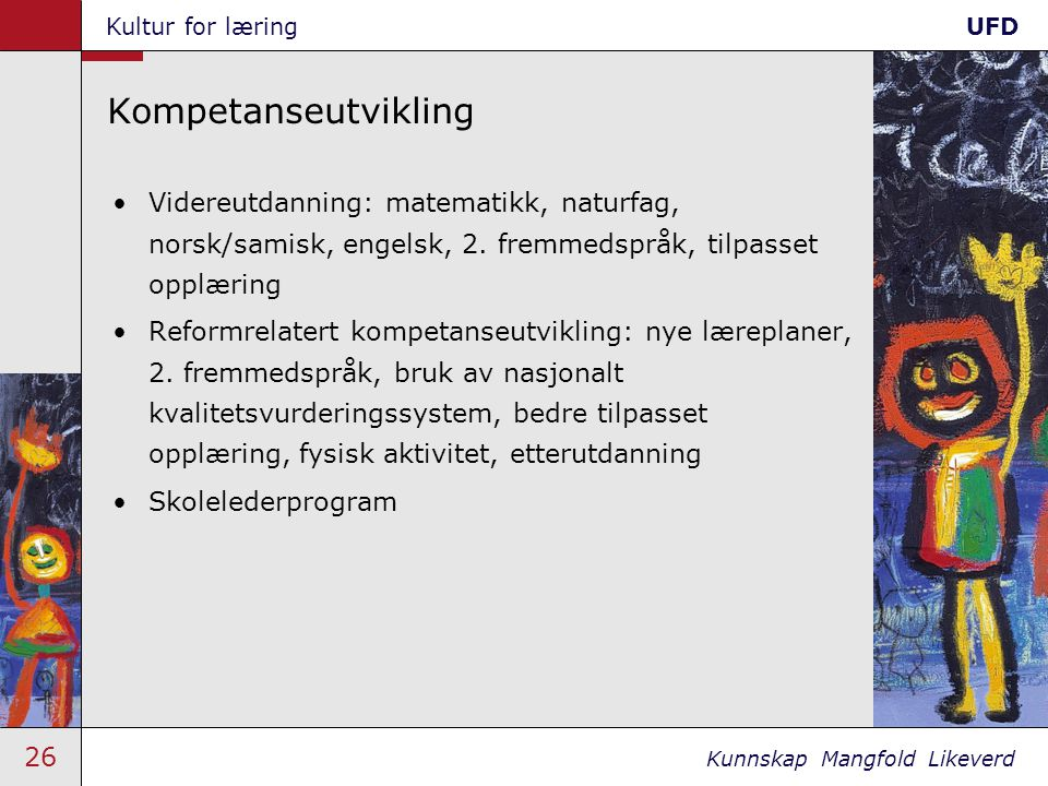 Kompetanseutvikling Videreutdanning: matematikk, naturfag, norsk/samisk, engelsk, 2. fremmedspråk, tilpasset opplæring.