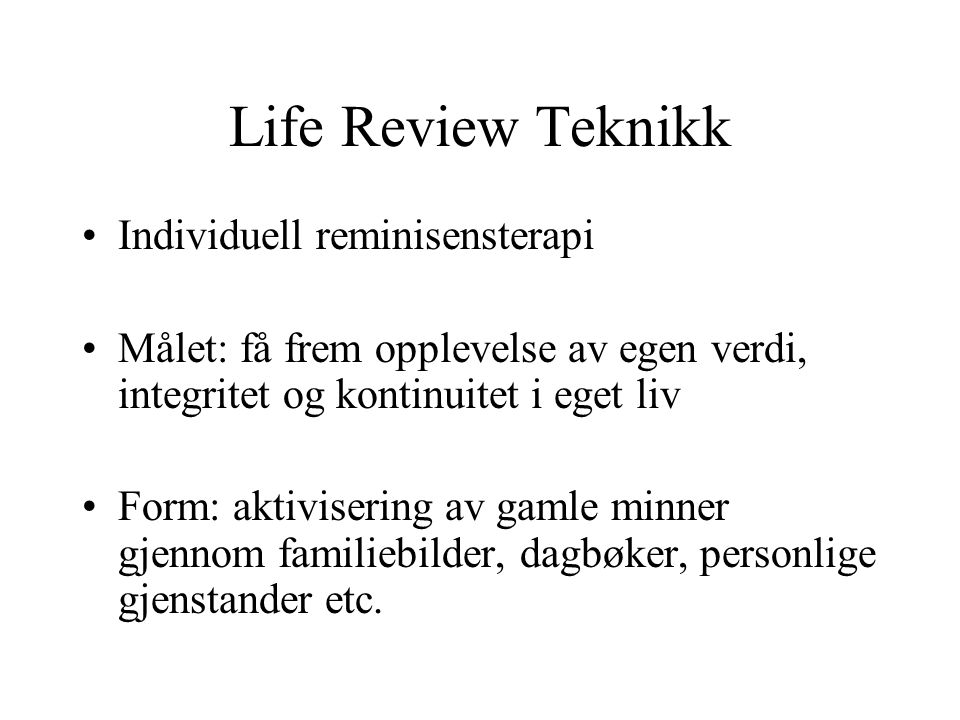 Life Review Teknikk Individuell reminisensterapi