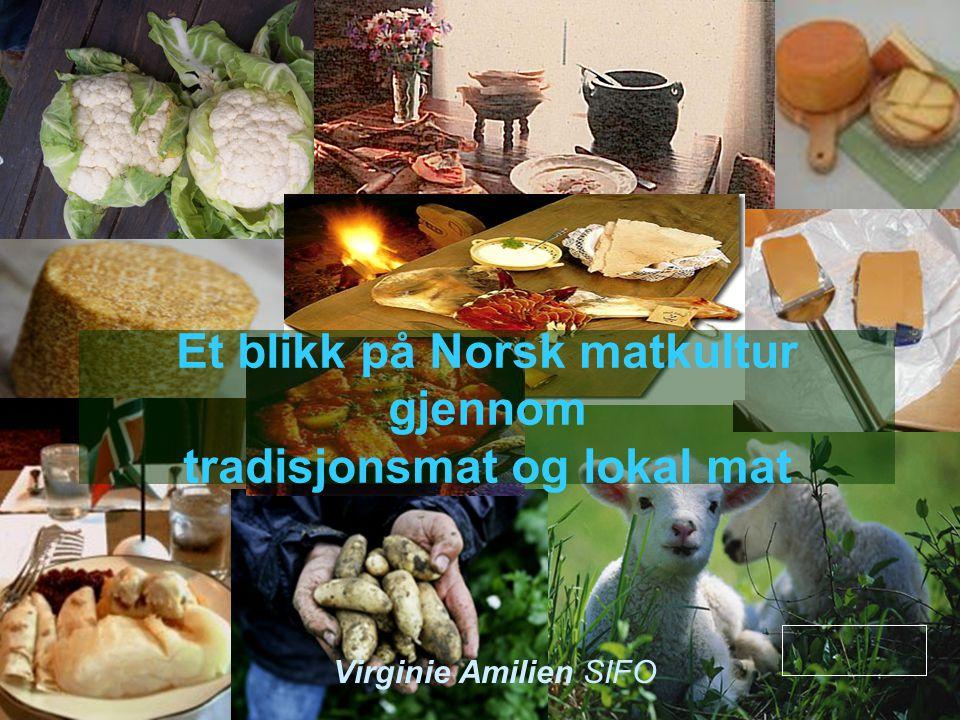 Et blikk på Norsk matkultur gjennom tradisjonsmat og lokal mat