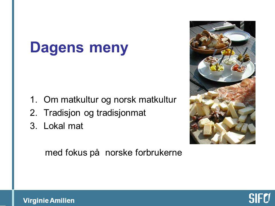 Dagens meny Om matkultur og norsk matkultur Tradisjon og tradisjonmat
