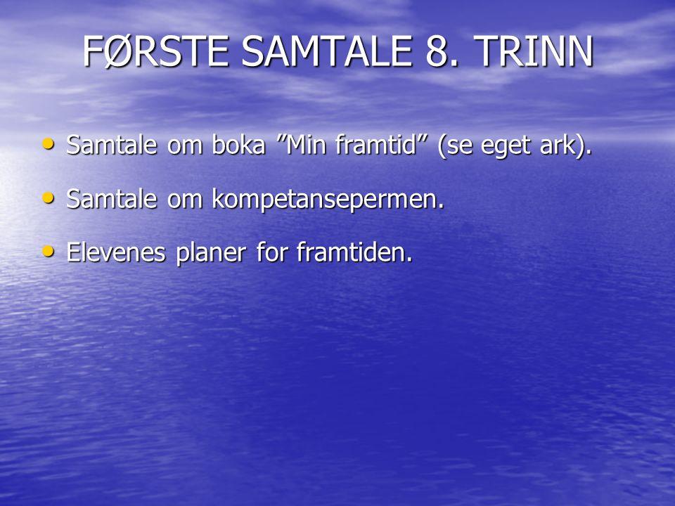 FØRSTE SAMTALE 8. TRINN Samtale om boka Min framtid (se eget ark).