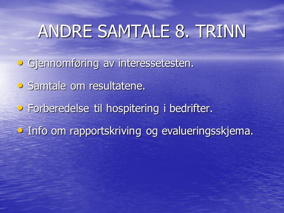 ANDRE SAMTALE 8. TRINN Gjennomføring av interessetesten.