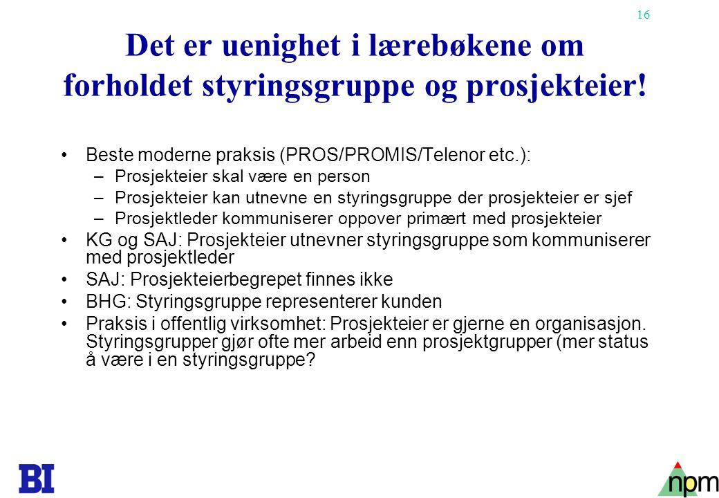 Det er uenighet i lærebøkene om forholdet styringsgruppe og prosjekteier!