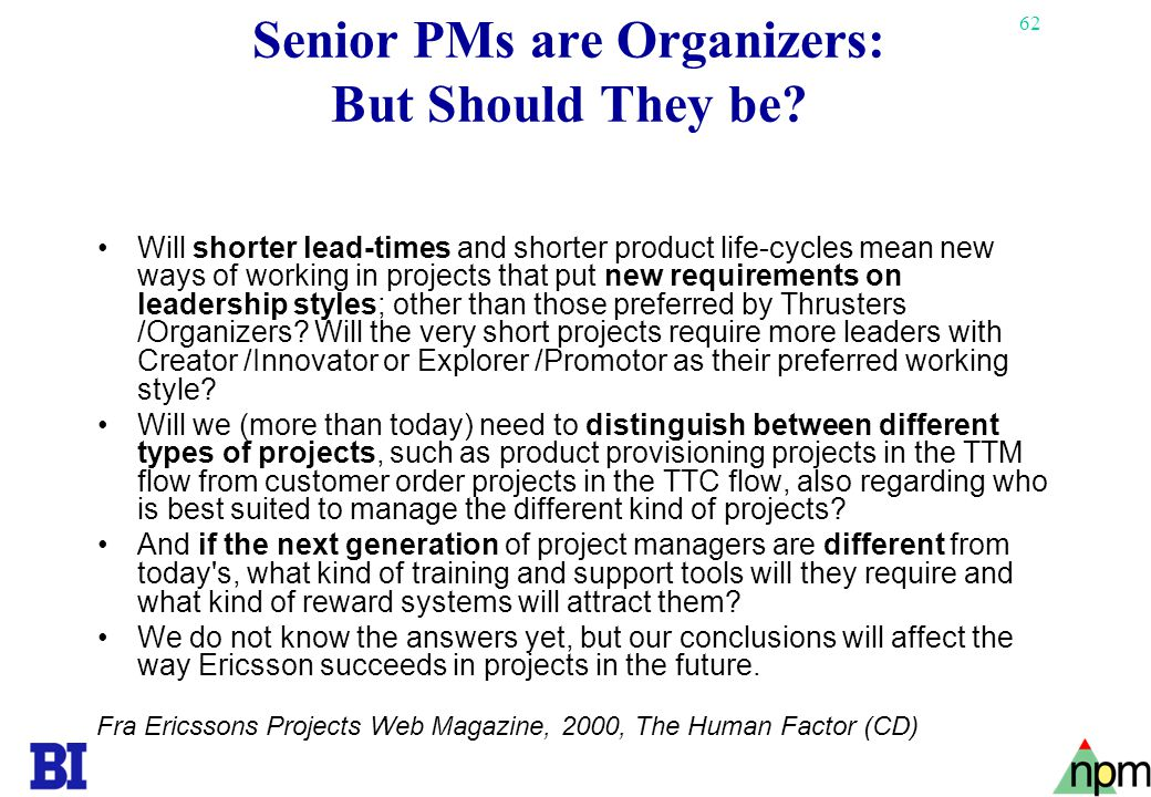 Senior PMs are Organizers: But Should They be