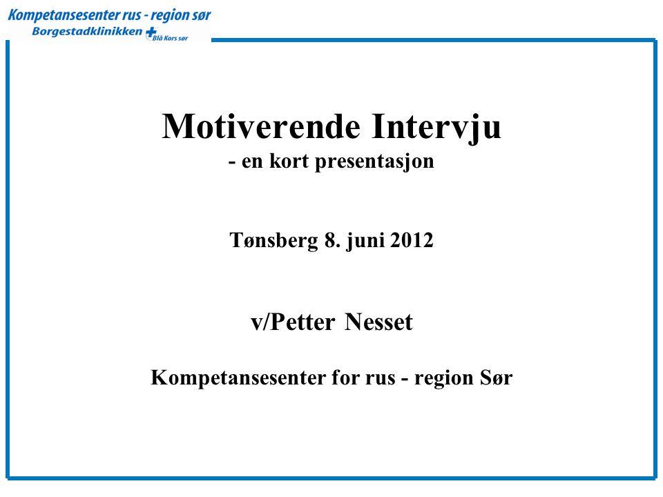 Motiverende Intervju - en kort presentasjon Tønsberg 8