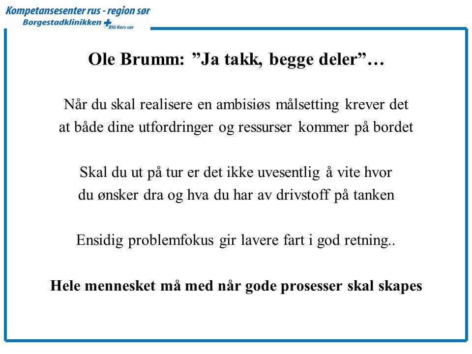Ole Brumm: Ja takk, begge deler …