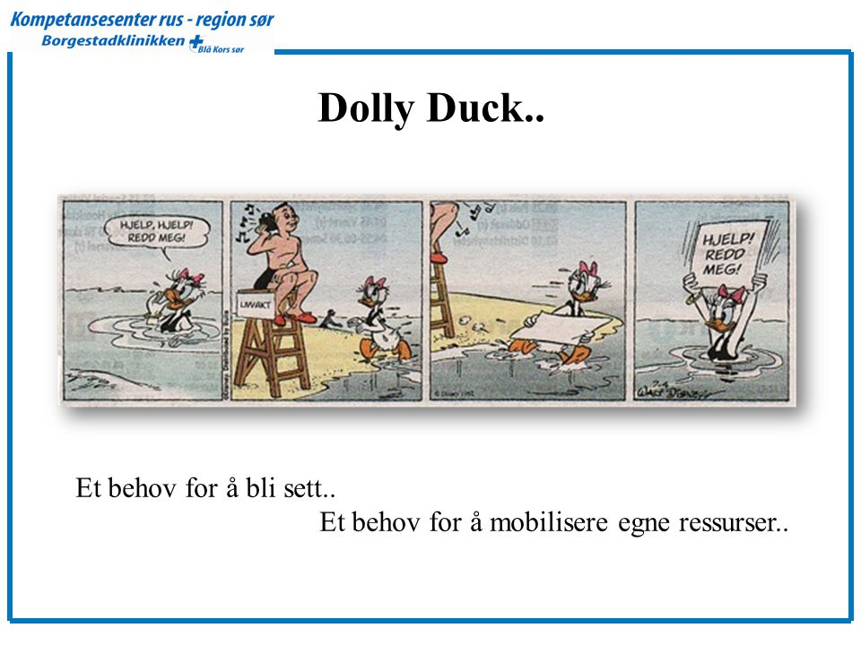 Dolly Duck.. Et behov for å bli sett..