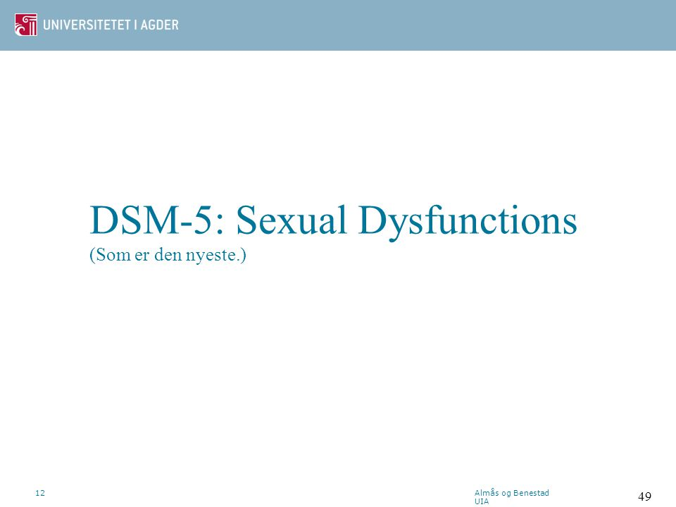 DSM-5: Sexual Dysfunctions (Som er den nyeste.)