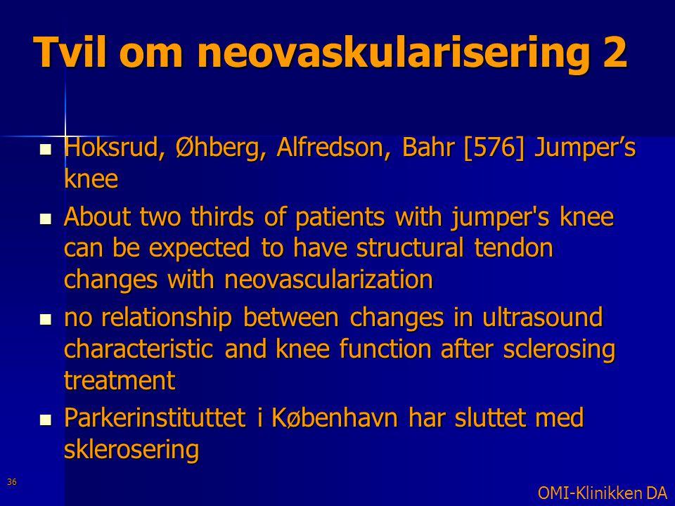 Tvil om neovaskularisering 2
