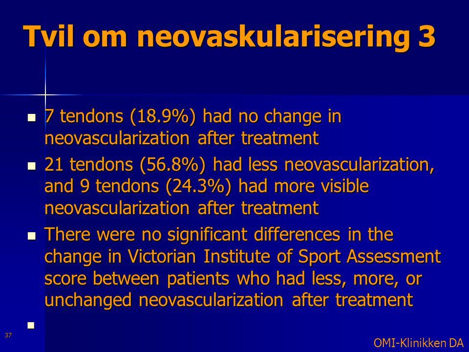Tvil om neovaskularisering 3