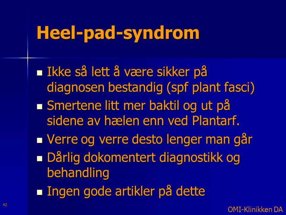 Heel-pad-syndrom Ikke så lett å være sikker på diagnosen bestandig (spf plant fasci)