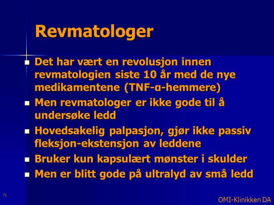 Revmatologer Det har vært en revolusjon innen revmatologien siste 10 år med de nye medikamentene (TNF-α-hemmere)