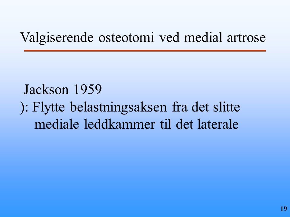 Valgiserende osteotomi ved medial artrose