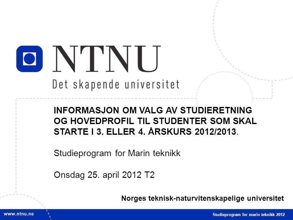 Studieprogram for Marin teknikk Onsdag 25. april 2012 T2