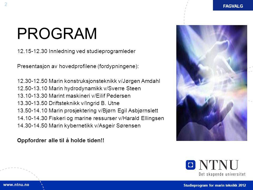 PROGRAM 12.15-12.30 Innledning ved studieprogramleder