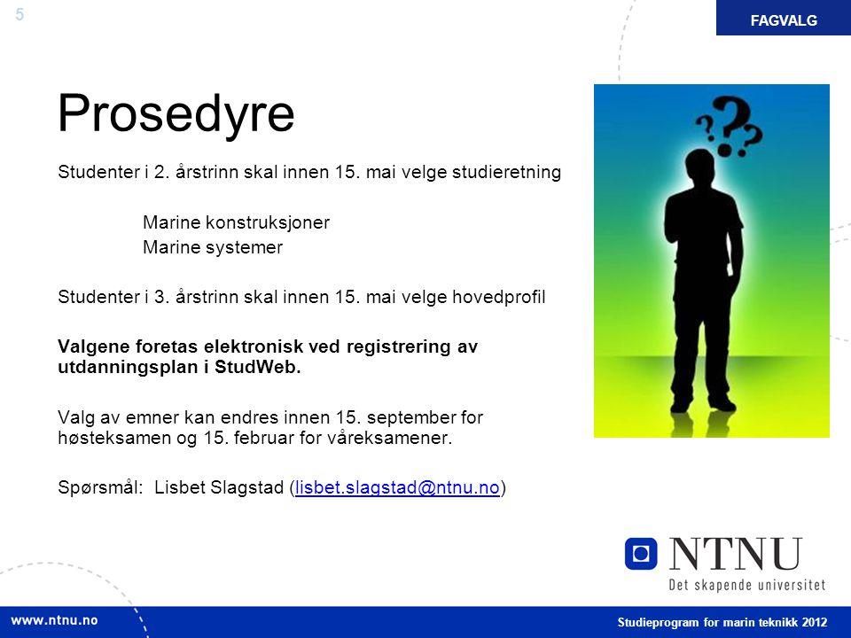 FAGVALG FAKTA. Prosedyre. Studenter i 2. årstrinn skal innen 15. mai velge studieretning. Marine konstruksjoner.