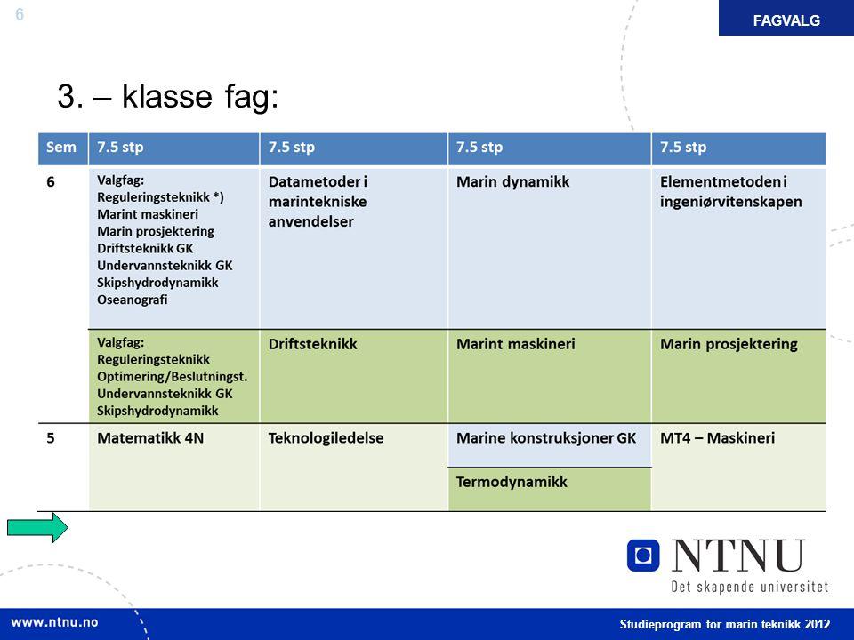 FAGVALG FAKTA 3. – klasse fag: Studieprogram for marin teknikk 2012