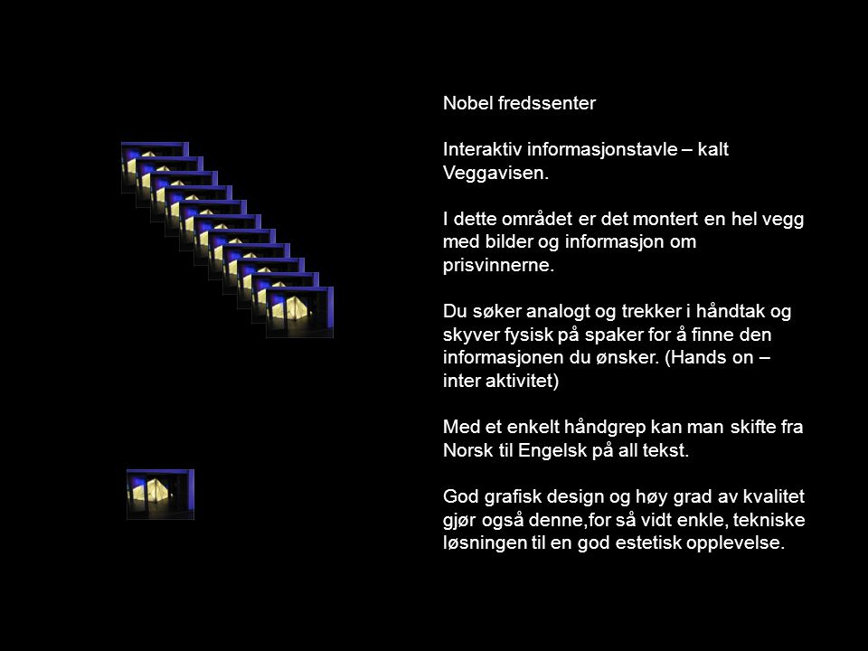 Nobel fredssenter Interaktiv informasjonstavle – kalt Veggavisen.