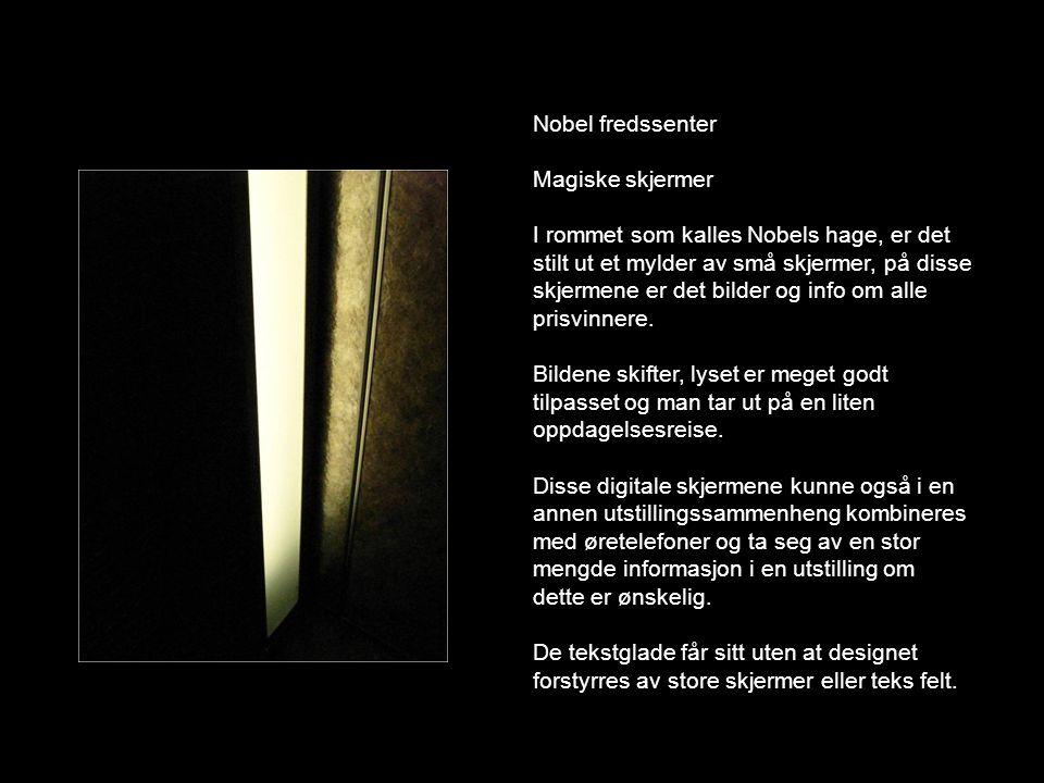 Nobel fredssenter Magiske skjermer.