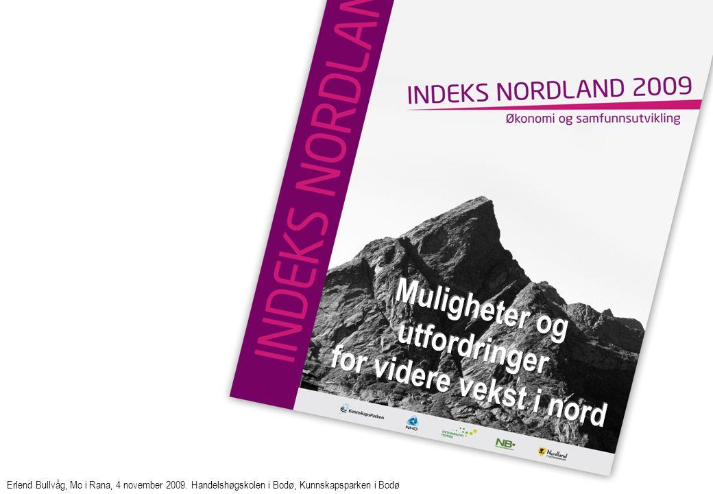 Muligheter og utfordringer for videre vekst i nord