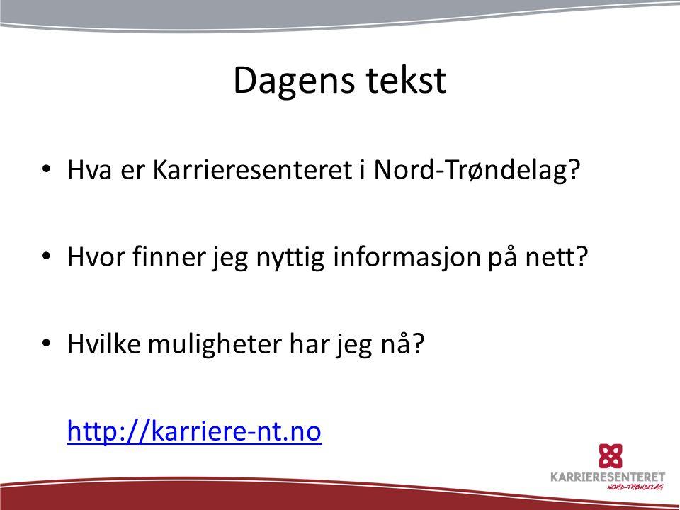 Dagens tekst Hva er Karrieresenteret i Nord-Trøndelag