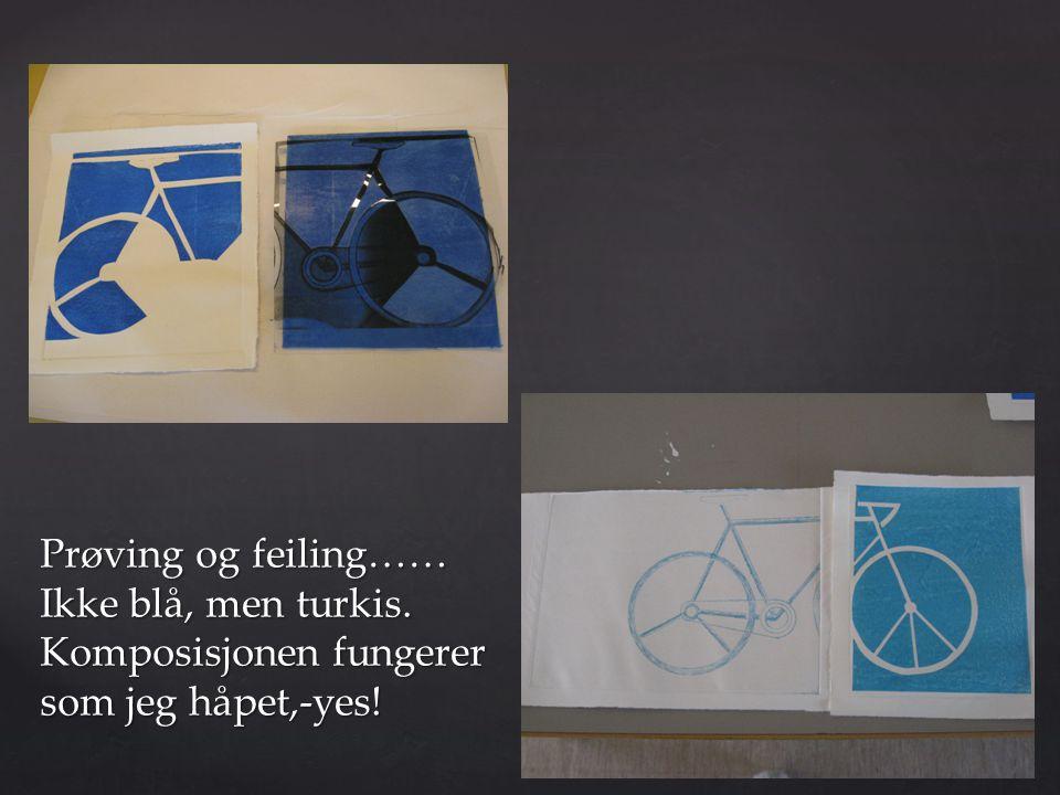 Prøving og feiling…… Ikke blå, men turkis