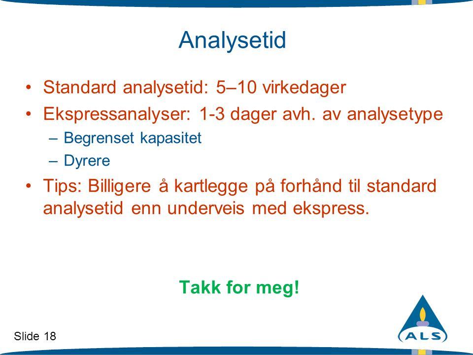 Analysetid Standard analysetid: 5–10 virkedager