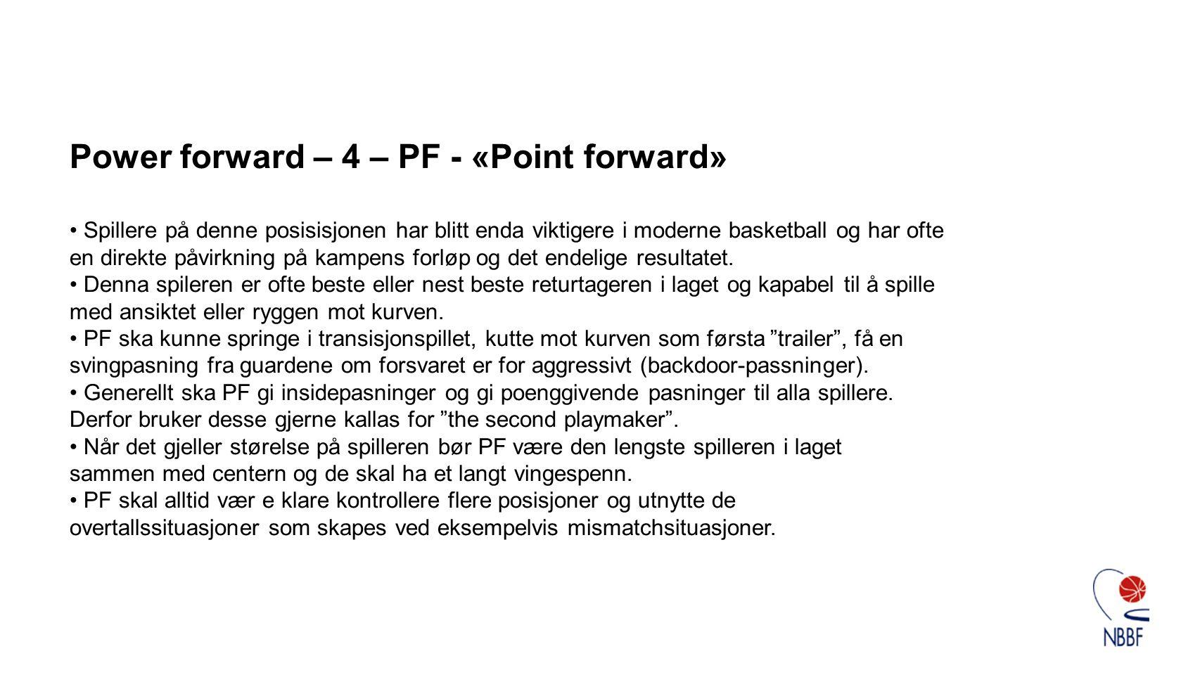 Power forward – 4 – PF - «Point forward»