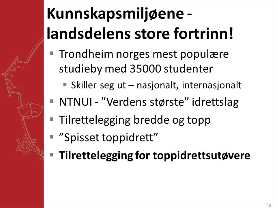 Kunnskapsmiljøene - landsdelens store fortrinn!