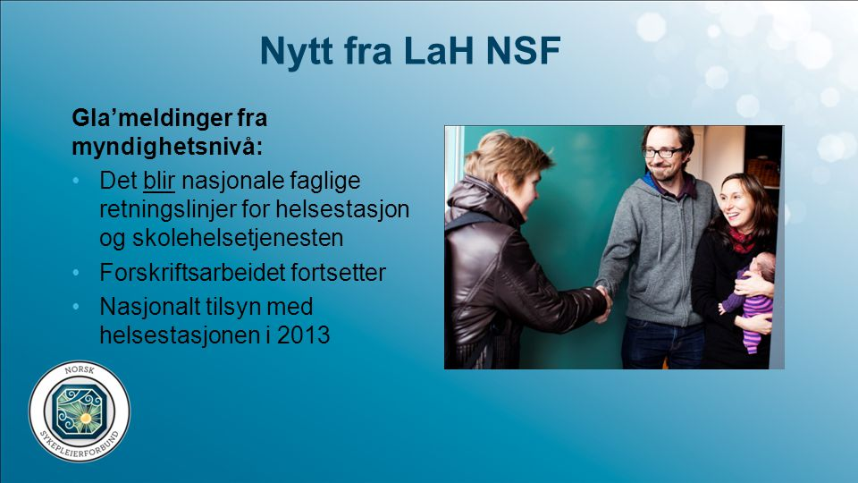 Nytt fra LaH NSF Gla'meldinger fra myndighetsnivå: