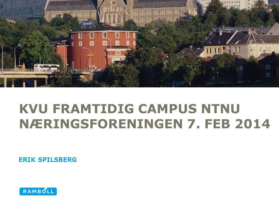 KVU Framtidig campus NTNU Næringsforeningen 7. feb 2014