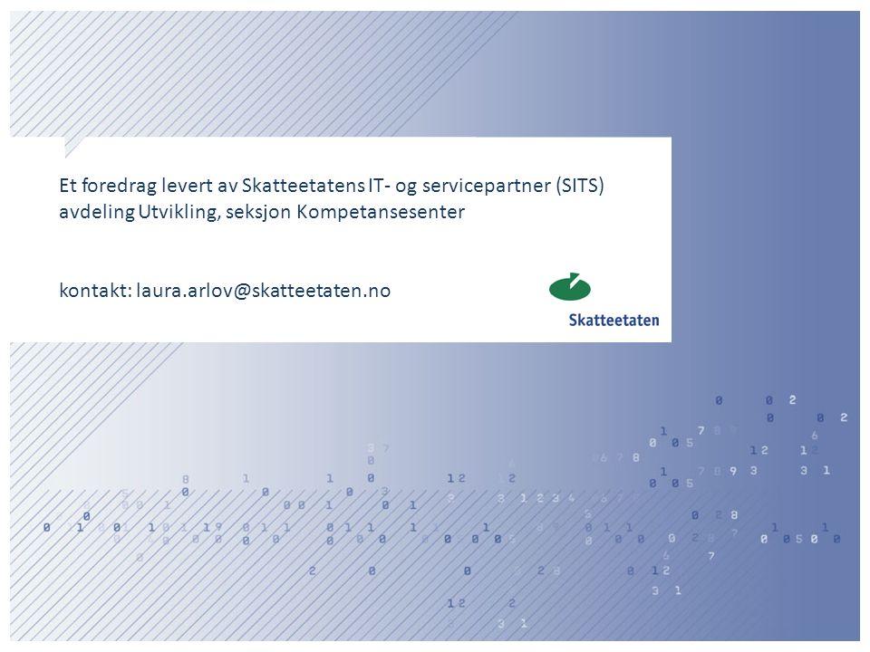 Et foredrag levert av Skatteetatens IT- og servicepartner (SITS)