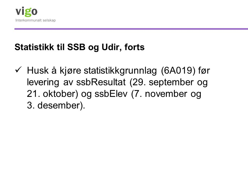 Statistikk til SSB og Udir, forts