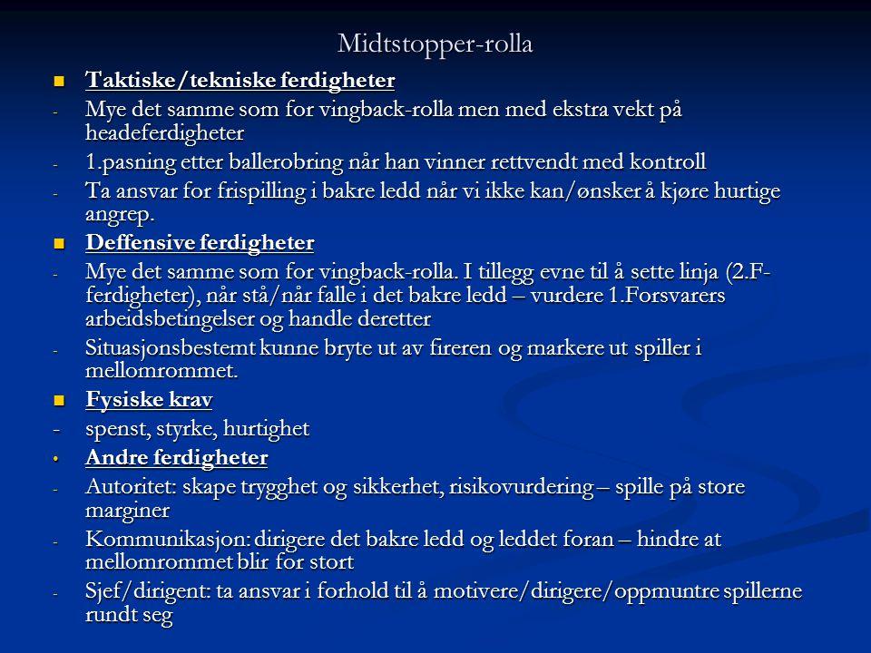 Midtstopper-rolla Taktiske/tekniske ferdigheter