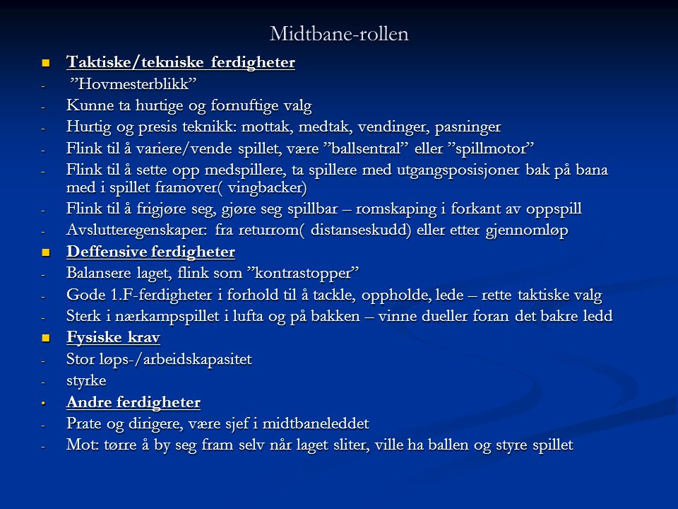 Midtbane-rollen Taktiske/tekniske ferdigheter Hovmesterblikk