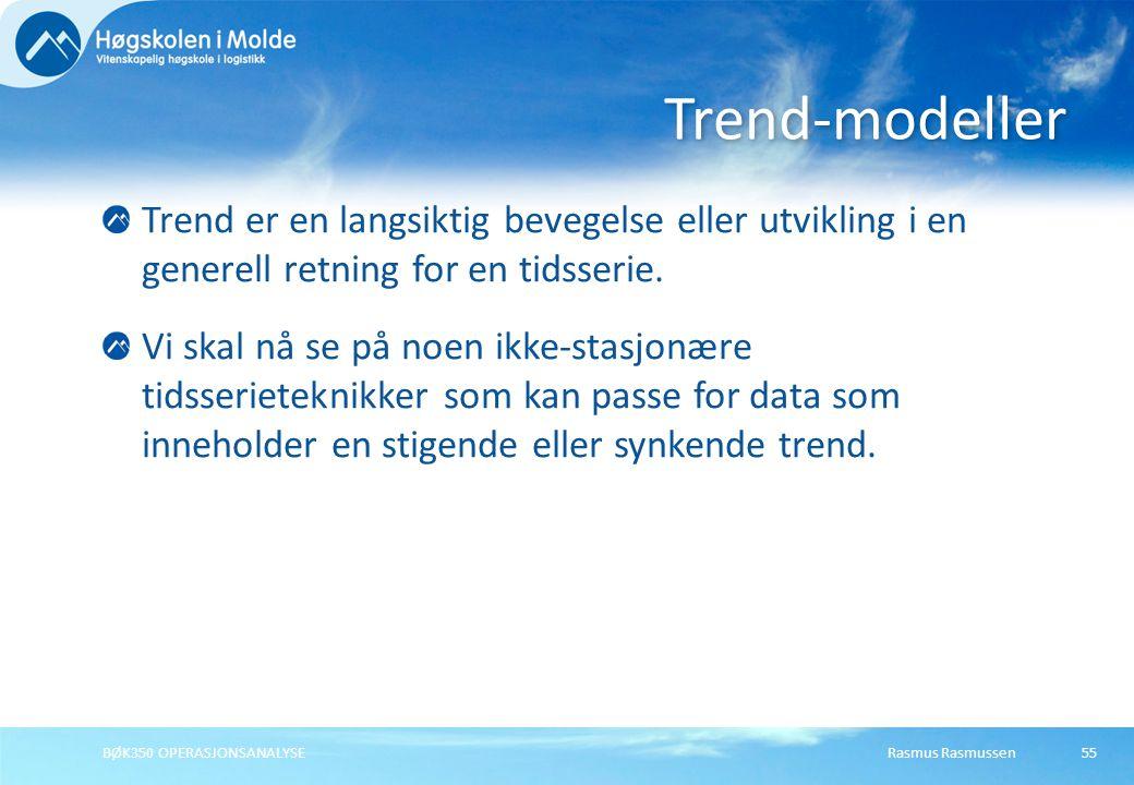 Trend-modeller Trend er en langsiktig bevegelse eller utvikling i en generell retning for en tidsserie.