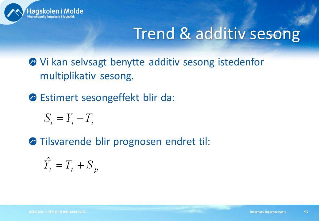 Trend & additiv sesong Vi kan selvsagt benytte additiv sesong istedenfor multiplikativ sesong. Estimert sesongeffekt blir da: