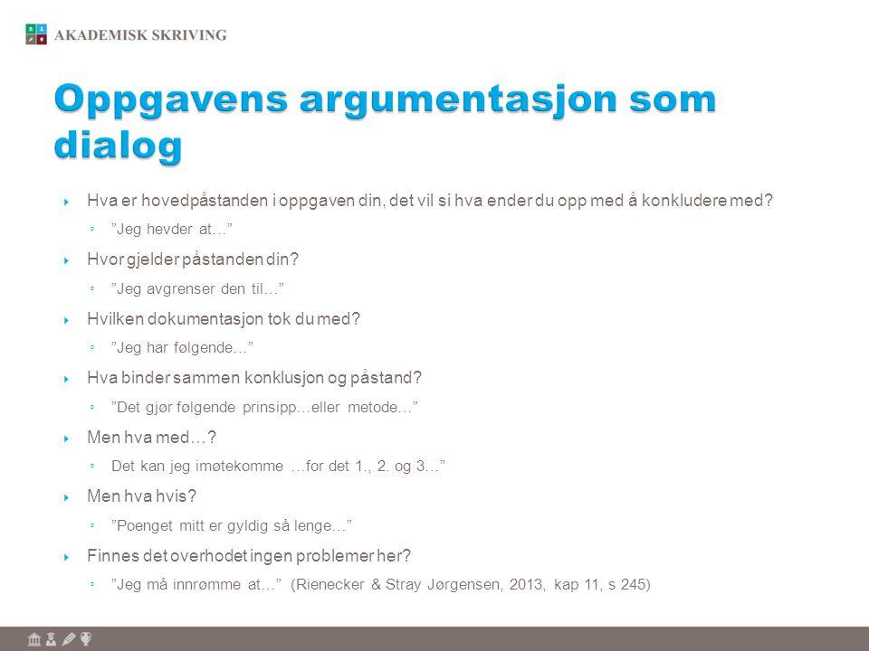 Oppgavens argumentasjon som dialog