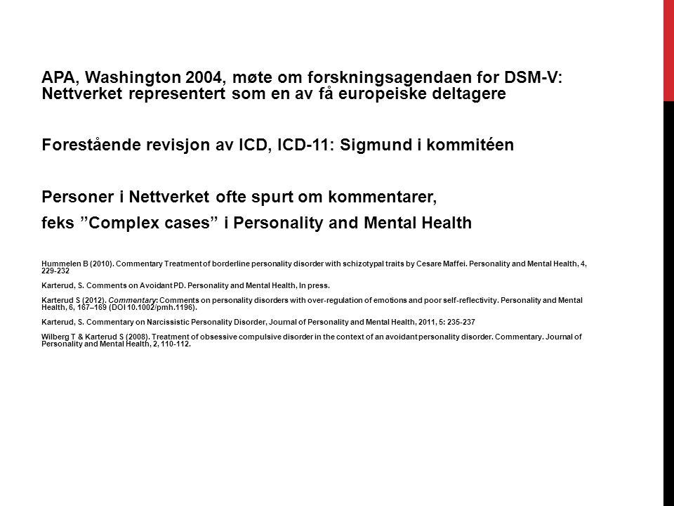 Forestående revisjon av ICD, ICD-11: Sigmund i kommitéen