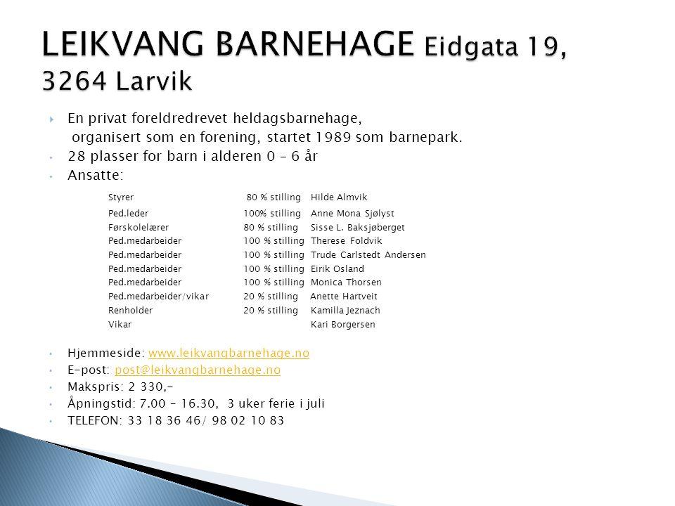 LEIKVANG BARNEHAGE Eidgata 19, 3264 Larvik