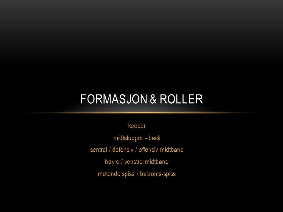 FORMASJON & ROLLER keeper midtstopper - back