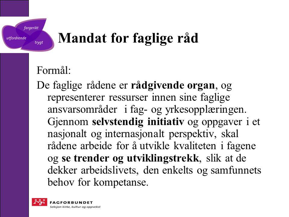 Mandat for faglige råd Formål: