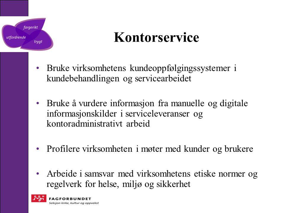 Kontorservice Bruke virksomhetens kundeoppfølgingssystemer i kundebehandlingen og servicearbeidet.