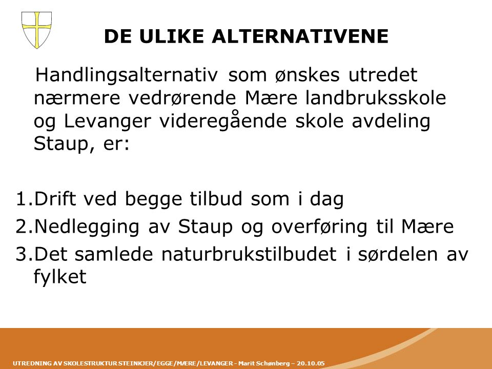 DE ULIKE ALTERNATIVENE