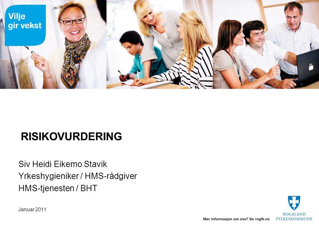 RISIKOVURDERING Siv Heidi Eikemo Stavik Yrkeshygieniker / HMS-rådgiver